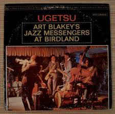 Art Blakey's Jazz Messengers:Ugetsu
