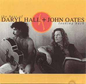 Hall and Oates:The Best of Daryl Hall + John Oates: Looking Back
