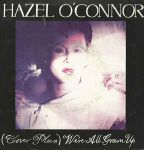 O'Connor, Hazel: (Cover Plus) We're All Grown Up