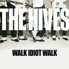 Hives:Walk idiot walk
