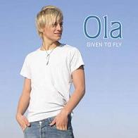Ola:Given To Fly