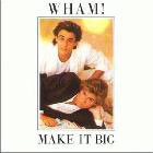 cd: Wham!: Make it big