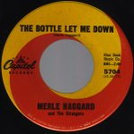 Merle Haggard:The Bottle Let Me Down / The Longer You Wait