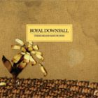 Royal Downfall:These means have no end