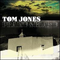 Tom Jones: Praise & Blame