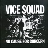 Vice Squad:No Cause For Concern