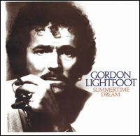 Gordon Lightfoot:Summertime Dream