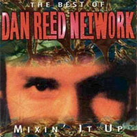 Dan Reed Network:Mixin' it up - The best of