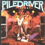 Piledriver:Metal inquisition / Stay ugly