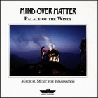 Mind Over Matter:Palace Of The Winds