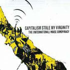 International Noise Conspiracy:Capitalism Stole My Virginity