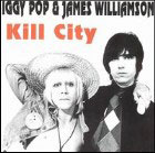 Iggy Pop & James Williamson:Kill City