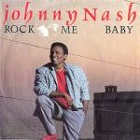 Johnny Nash:Rock Me Baby