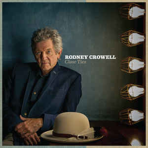 Rodney Crowell:Close Ties