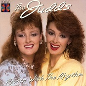 Judds:Rockin' With The Rhythm