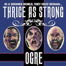 Ogre: Thrice As Strong