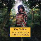 Nick Drake:Way to Blue: An Introduction to Nick Drake