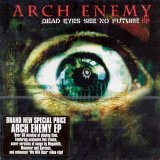 Arch Enemy:Dead Eyes See No Future
