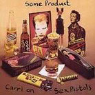 Sex Pistols:Some Product/Carri On