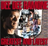 Dee Dee Ramone:Greatest and latest