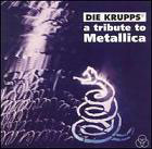Die krupps:A tribute to Metallica