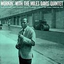 Miles Davis: Workin' With The Miles Davis Quintet