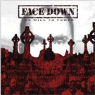 Face Down: The will to power