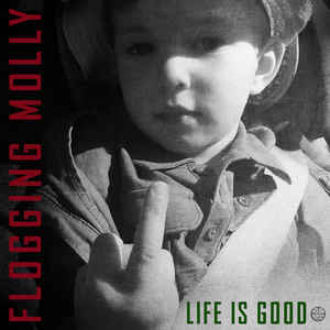 Flogging Molly:Life is good