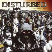 Disturbed:Ten Thousand Fists