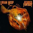 Uriah Heep:Return to fantasy