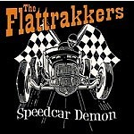 cd: Flattrakkers: Speedcar Demon