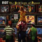 Riot:The privilege of power