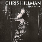 chris hillman:Bidin' my time