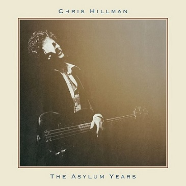 chris hillman:The Asylum Years