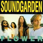 Soundgarden:Flower