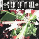 Sick of it all:Live in a dive