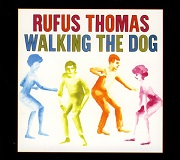 Rufus Thomas: Walking The Dog