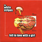 White stripes:Fell in love with a girl