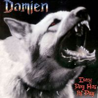 damien:Every dog has its day