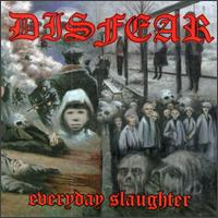 Disfear:Everyday Slaughter