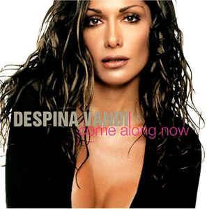 Despina Vandi:Come Along Now