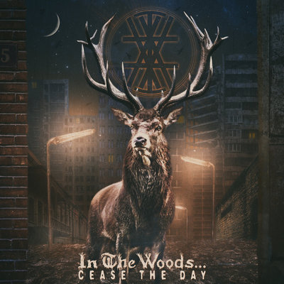 In the Woods: Cease the Day