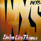 INXS:Listen like thieves