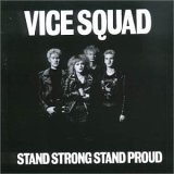 Vice Squad:Stand Strong Stand Proud