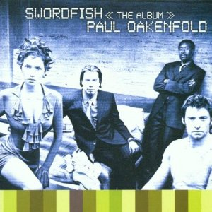 Paul Oakenfold: Swordfish - Orginal Soundtrack