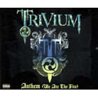 Trivium:Anthem (We Are The Fire)