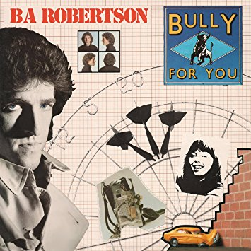 BA Robertson:Bully For You