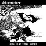 Skrewdriver:HAIL THE NEW DAWN