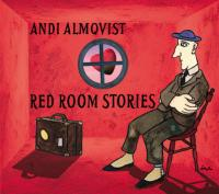 Andi Almqvist: Red Room Stories