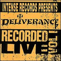 Deliverance:Intense Live Series Vol.1